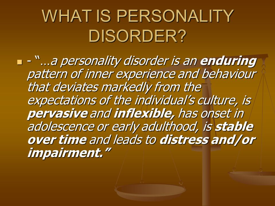 WHAT IS PERSONALITY DISORDER.