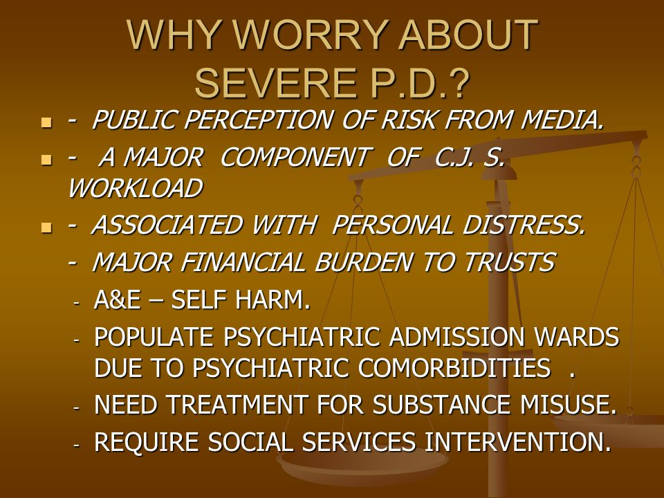 WHY WORRY ABOUT SEVERE P.D..- PUBLIC PERCEPTION OF RISK FROM MEDIA.