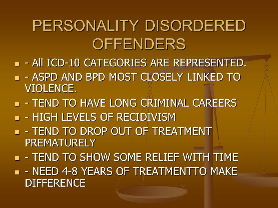 PERSONALITY DISORDERED OFFENDERS - All ICD-10 CATEGORIES ARE REPRESENTED.