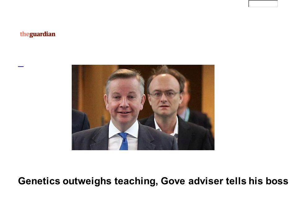 Genetics outweighs teaching, Gove adviser tells his boss