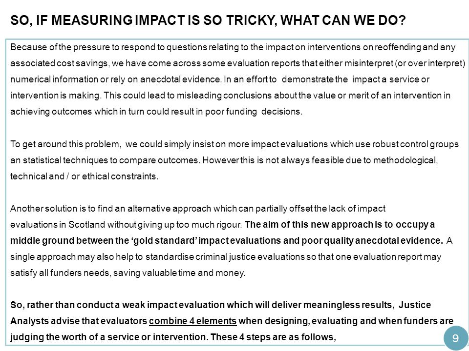 SO, IF MEASURING IMPACT IS SO TRICKY, WHAT CAN WE DO.