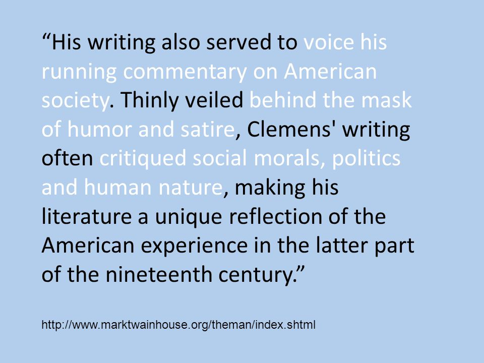 His writing also served to voice his running commentary on American society.