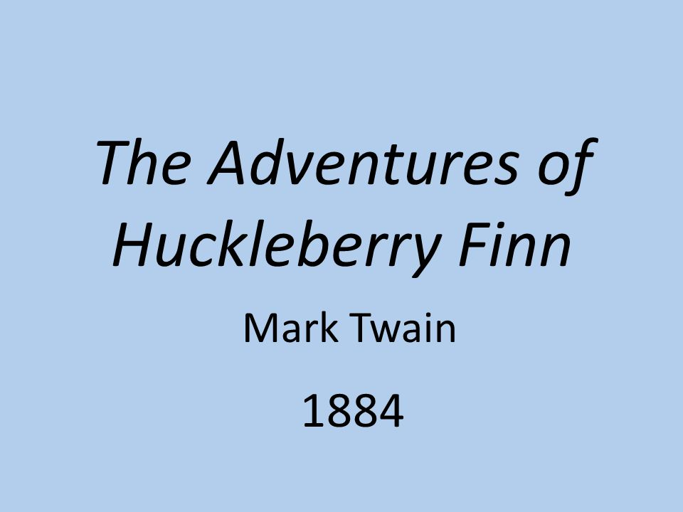 The Adventures of Huckleberry Finn 1884 Mark Twain
