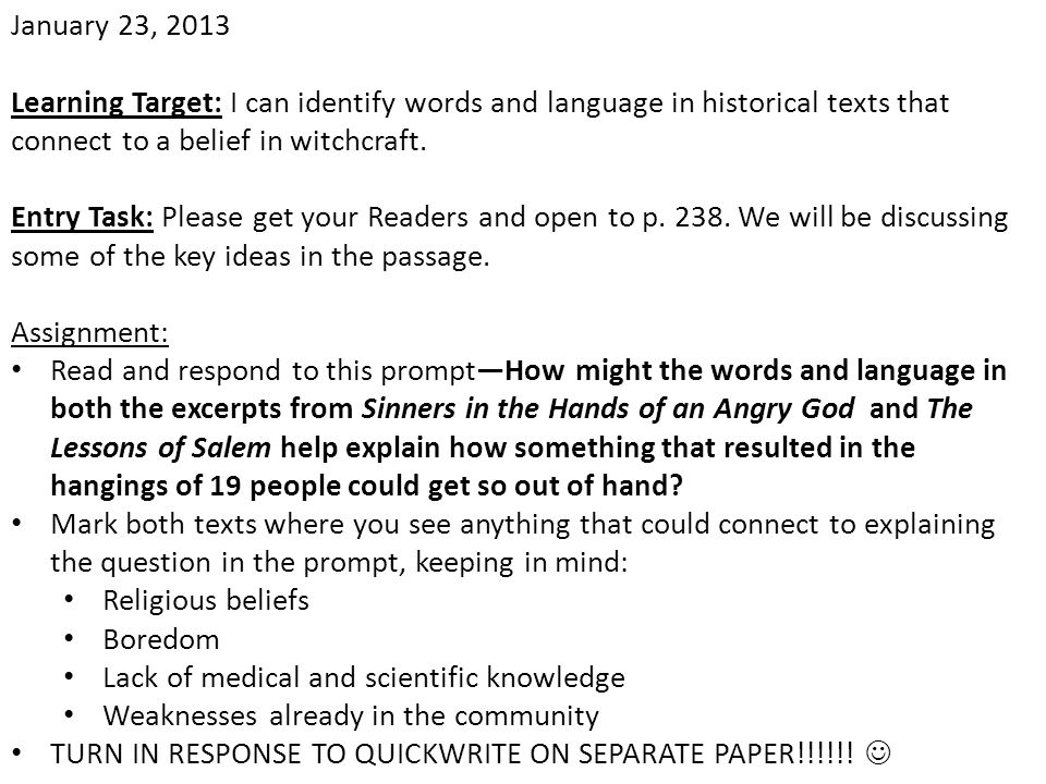 January 23, 2013 Learning Target: I can identify words and language in historical texts that connect to a belief in witchcraft. Entry Task: Please get
