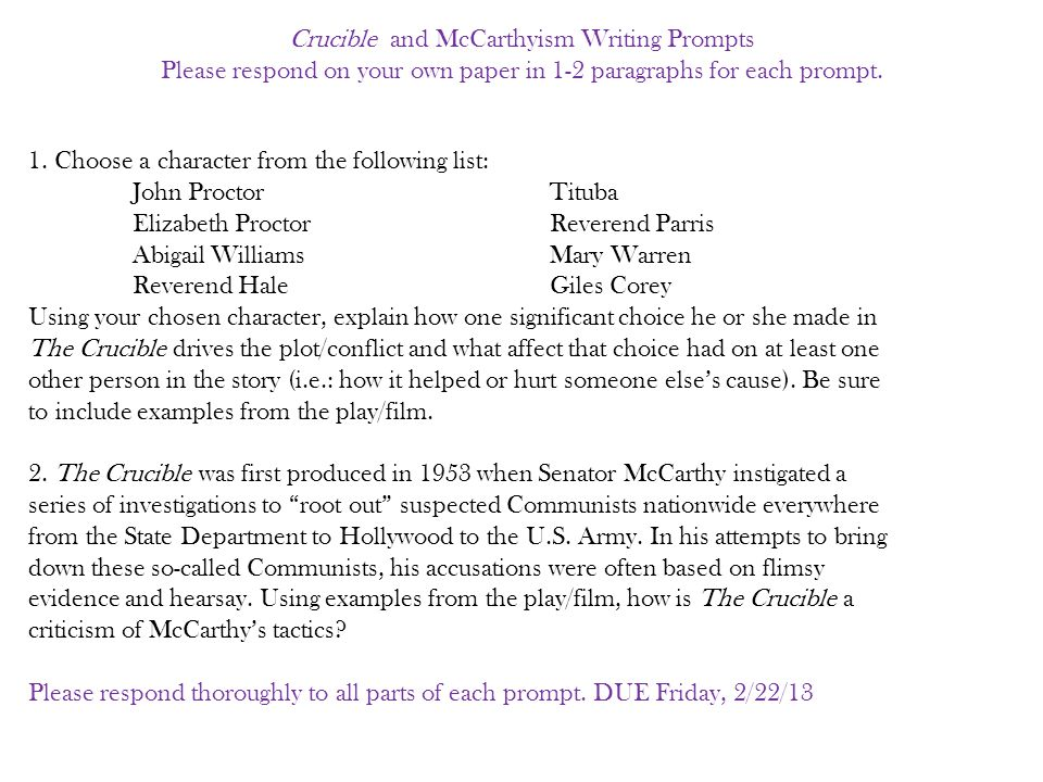 Crucible and McCarthyism Writing Prompts Please respond on your own paper in 1-2 paragraphs for each prompt. 1. Choose a character from the following
