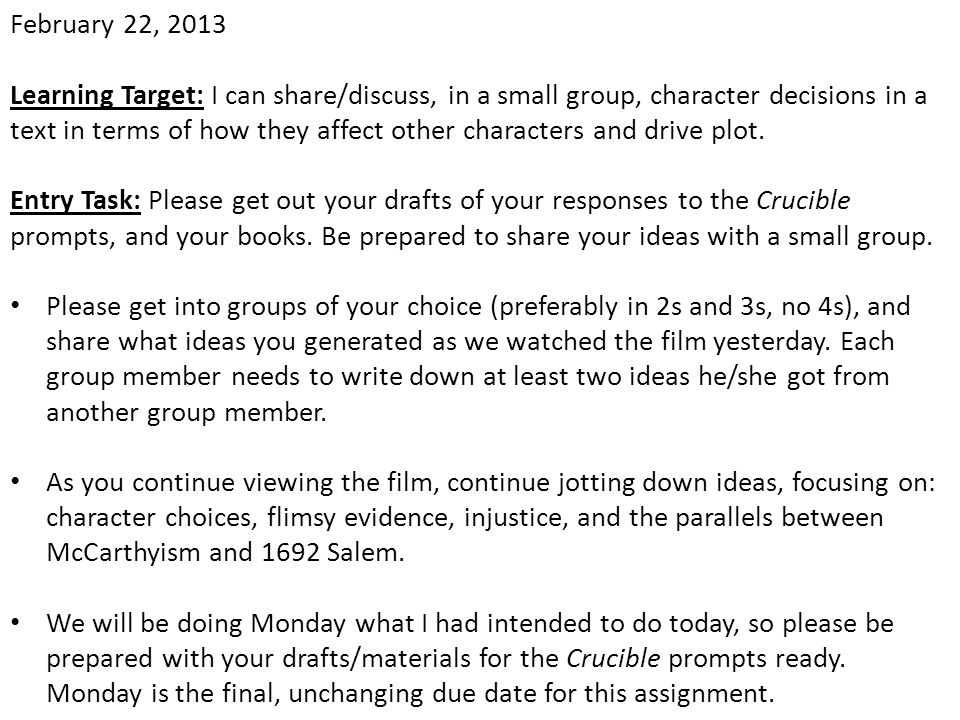 February 22, 2013 Learning Target: I can share/discuss, in a small group, character decisions in a text in terms of how they affect other characters a