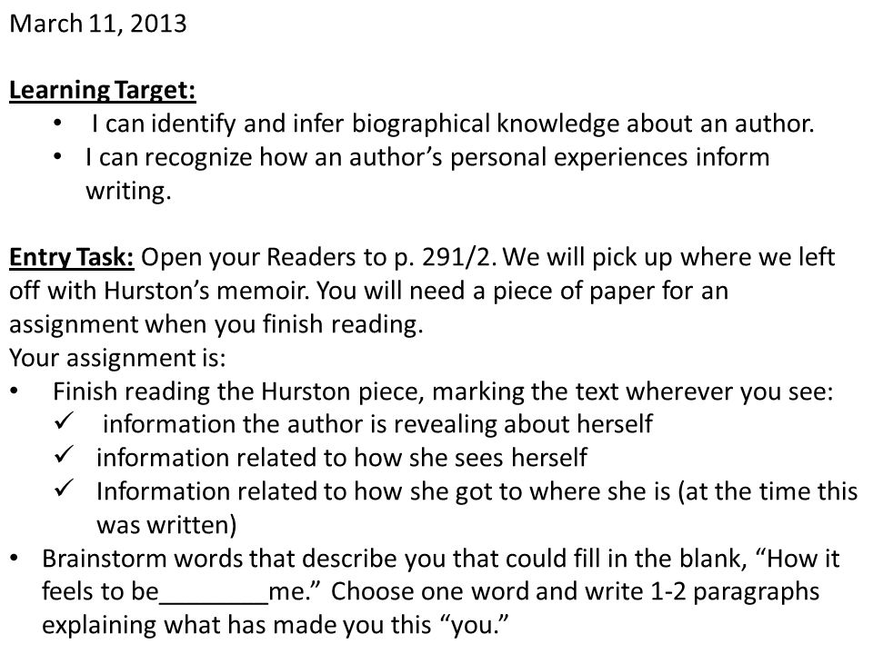 March 11, 2013 Learning Target: I can identify and infer biographical knowledge about an author. I can recognize how an author's personal experiences