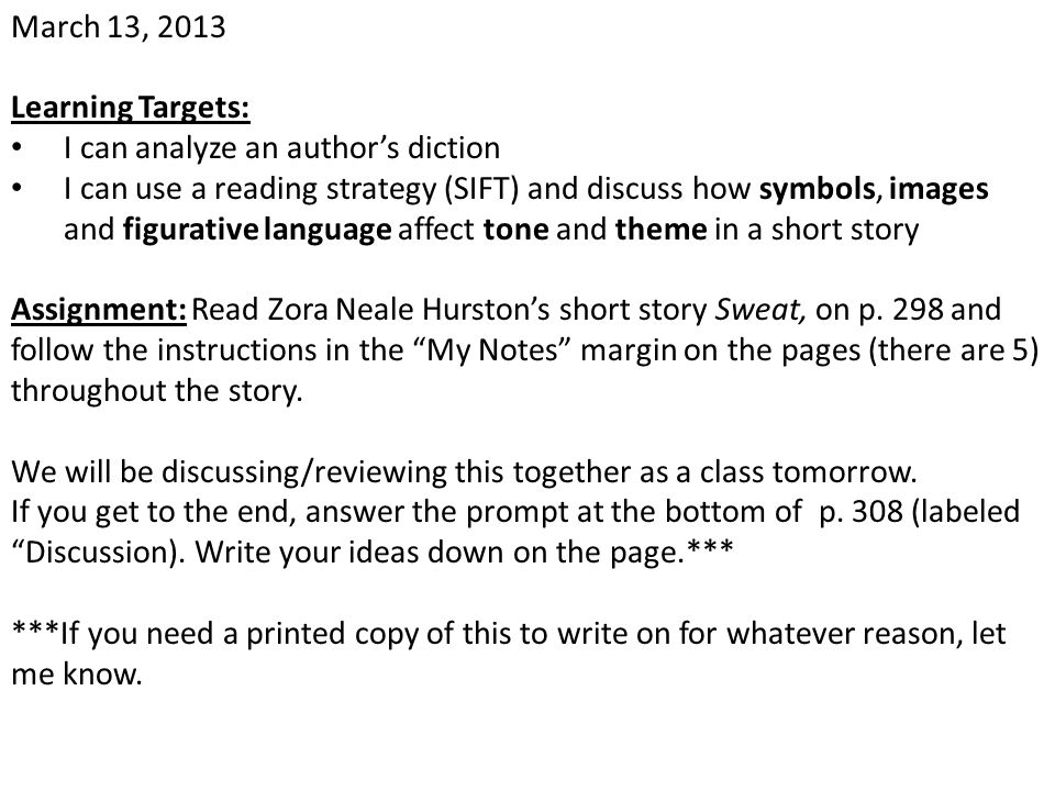 March 13, 2013 Learning Targets: I can analyze an author's diction I can use a reading strategy (SIFT) and discuss how symbols, images and figurative