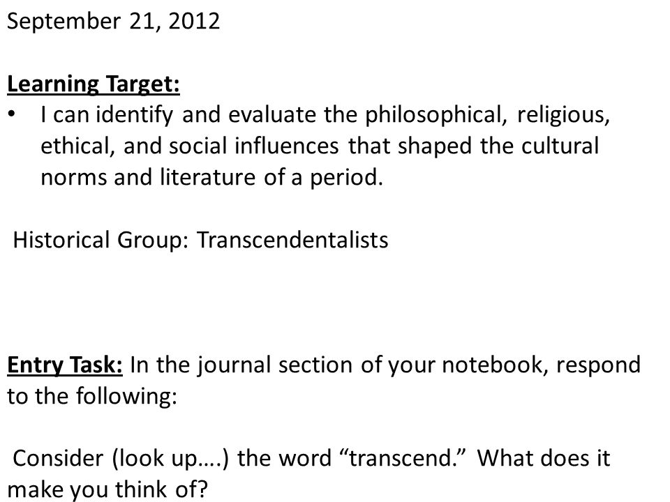 September 21, 2012 Learning Target: I can identify and evaluate the philosophical, religious, ethical, and social influences that shaped the cultural
