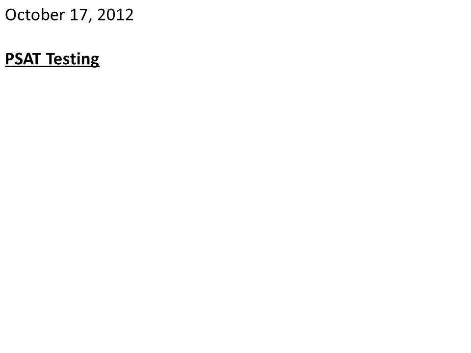 October 17, 2012 PSAT Testing