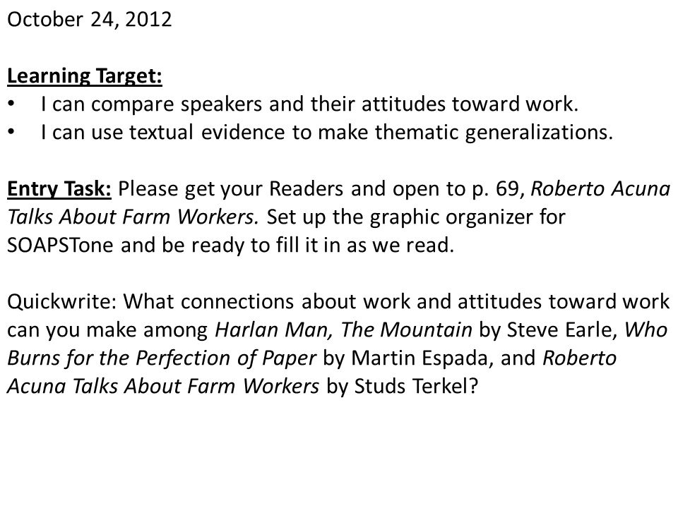October 24, 2012 Learning Target: I can compare speakers and their attitudes toward work. I can use textual evidence to make thematic generalizations.