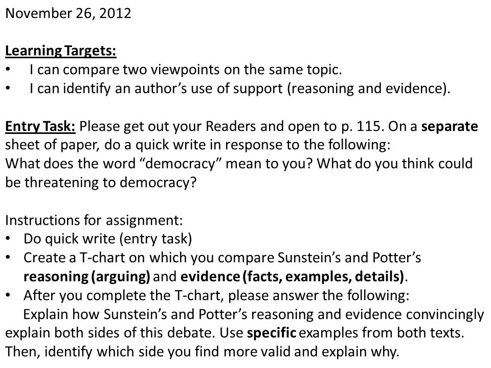 November 26, 2012 Learning Targets: I can compare two viewpoints on the same topic. I can identify an author's use of support (reasoning and evidence)