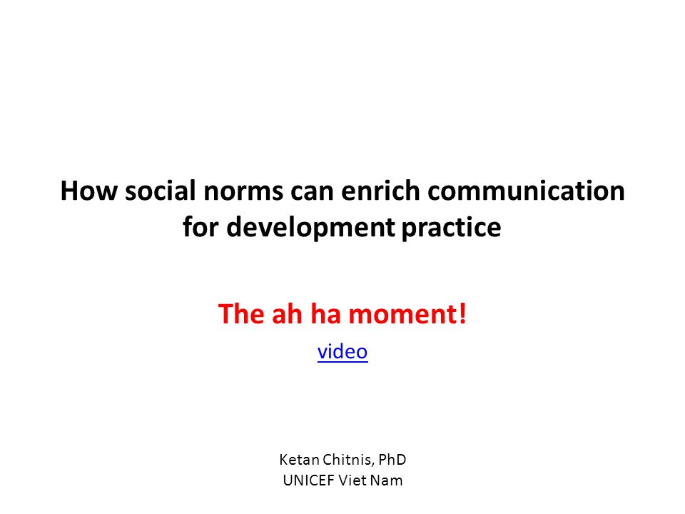 How social norms can enrich communication for development practice The ah ha moment.