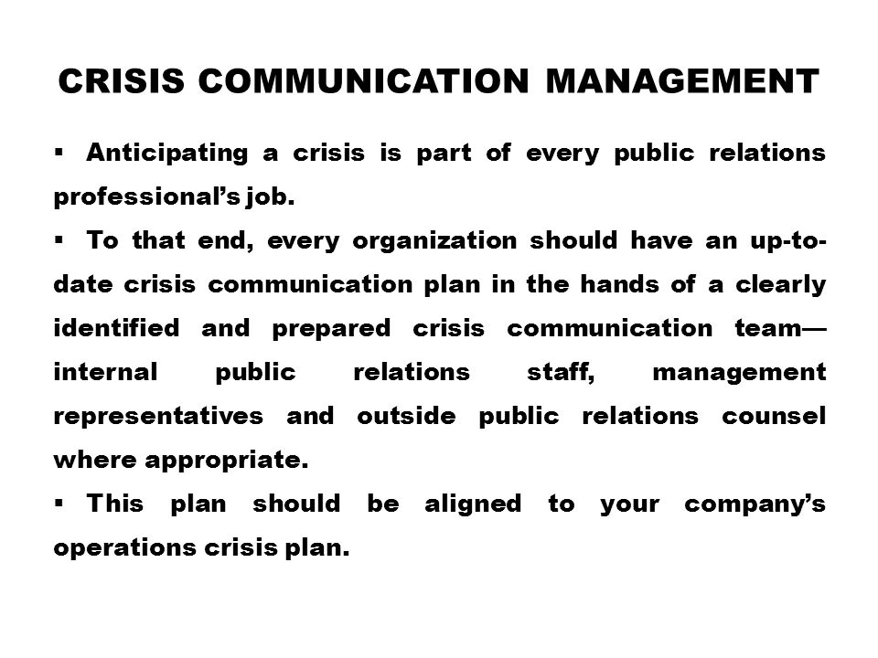 CRISIS COMMUNICATION MANAGEMENT  Anticipating a crisis is part of every public relations professional's job.