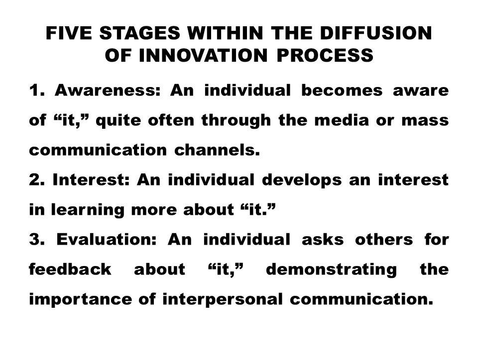 FIVE STAGES WITHIN THE DIFFUSION OF INNOVATION PROCESS 1.