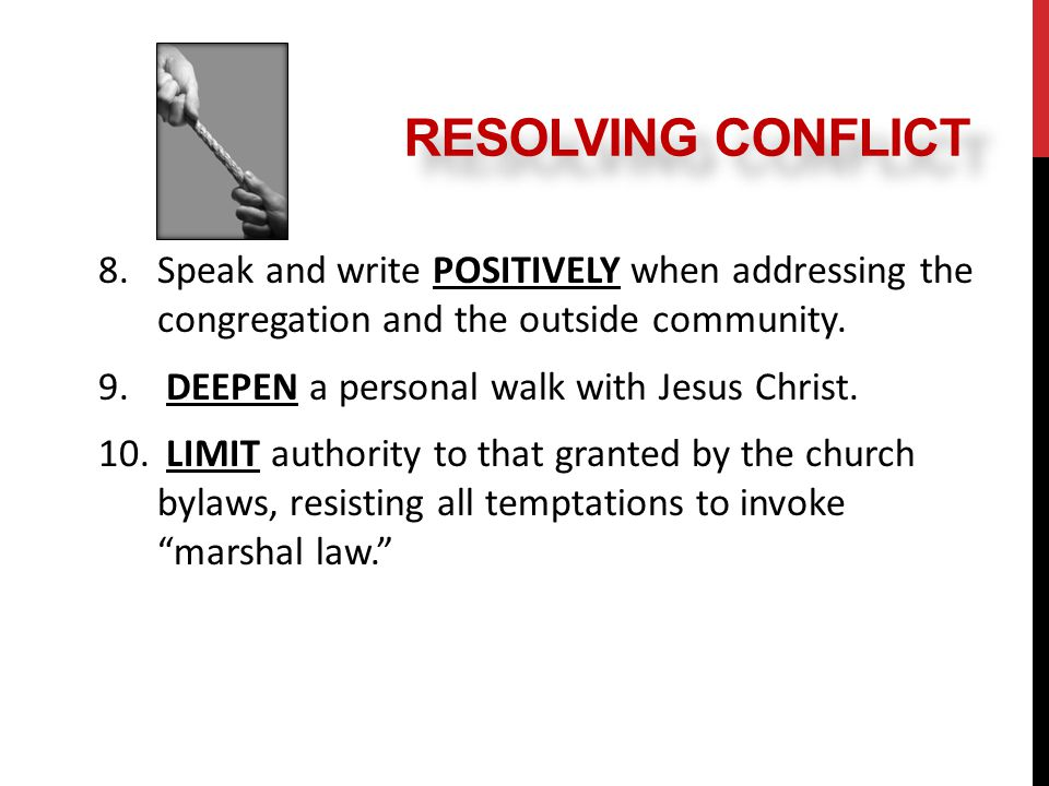 8.Speak and write POSITIVELY when addressing the congregation and the outside community.