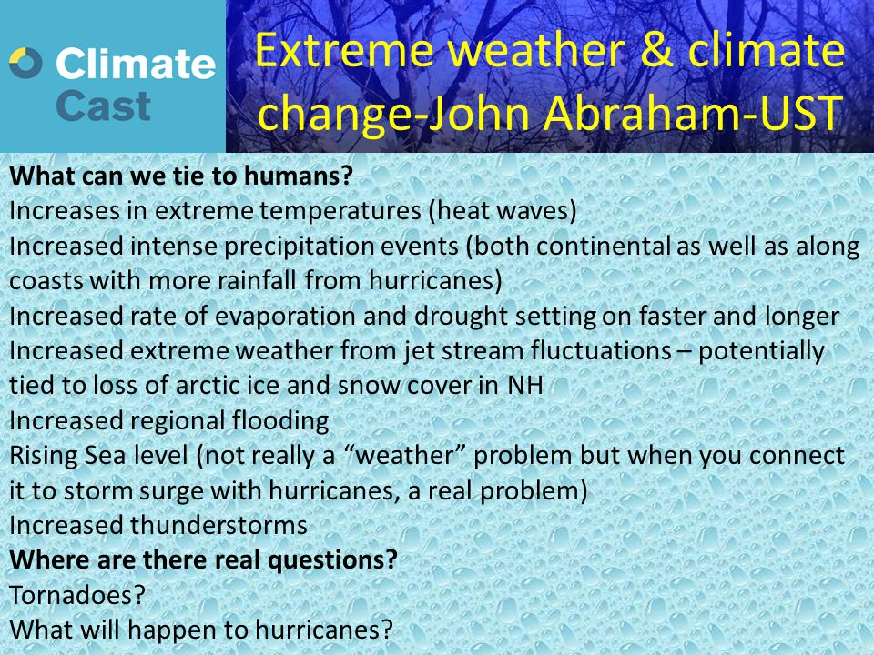 Extreme weather & climate change-John Abraham-UST Established in February 2013 What can we tie to humans? Increases in extreme temperatures (heat wave