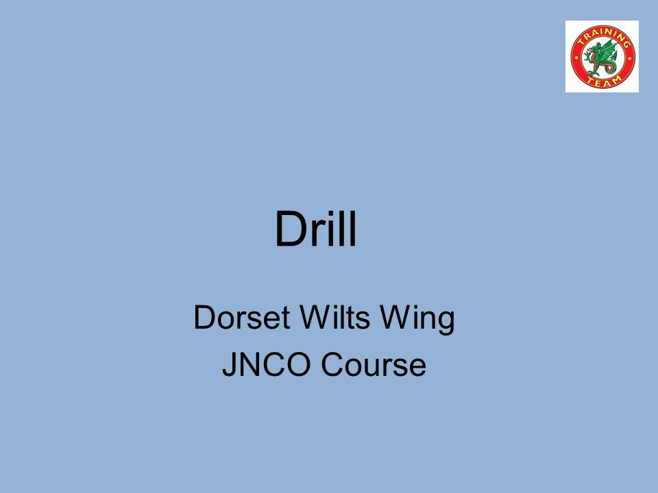 Drill Dorset Wilts Wing JNCO Course