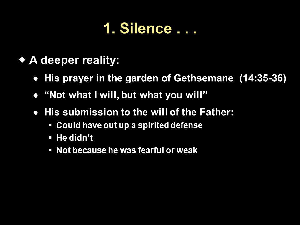 1. Silence...
