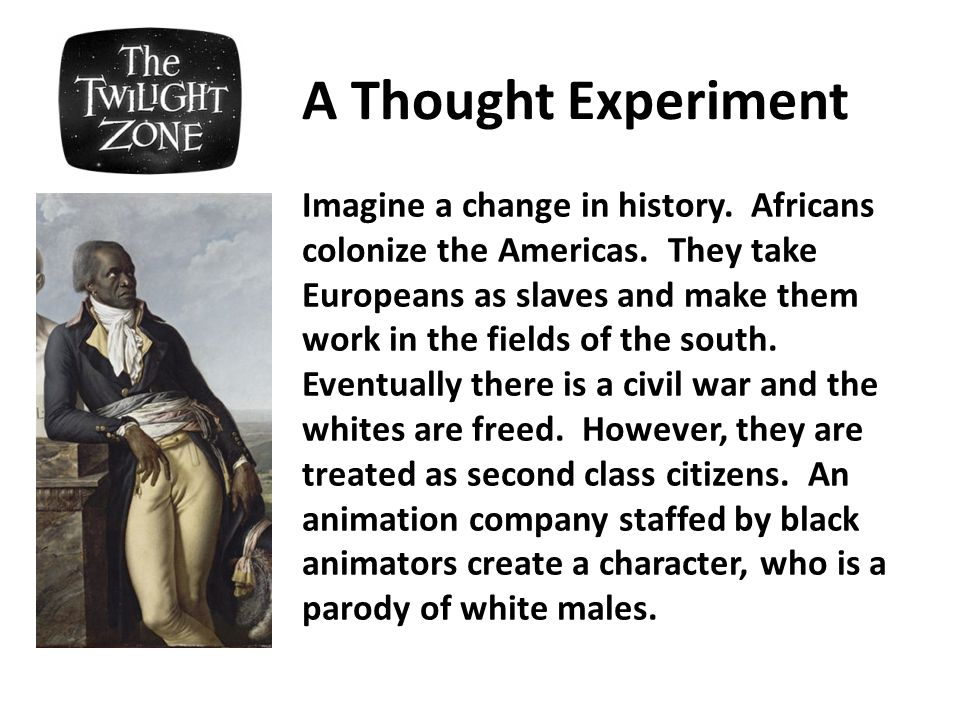 Imagine a change in history. Africans colonize the Americas.