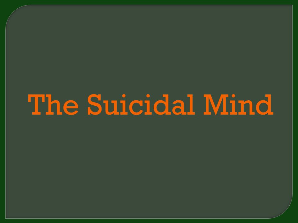 The Suicidal Mind