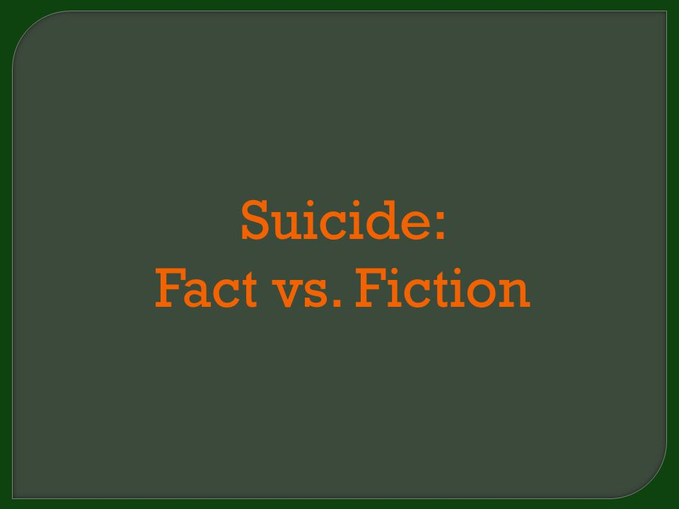 Suicide: Fact vs. Fiction