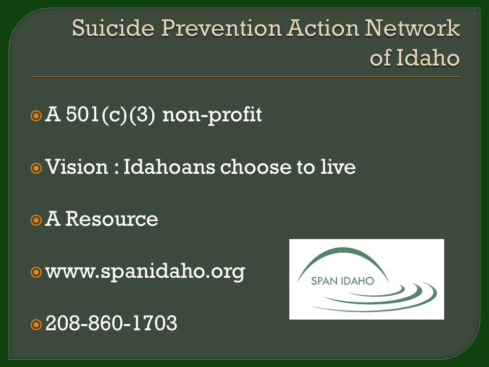  A 501(c)(3) non-profit  Vision : Idahoans choose to live  A Resource  www.spanidaho.org  208-860-1703