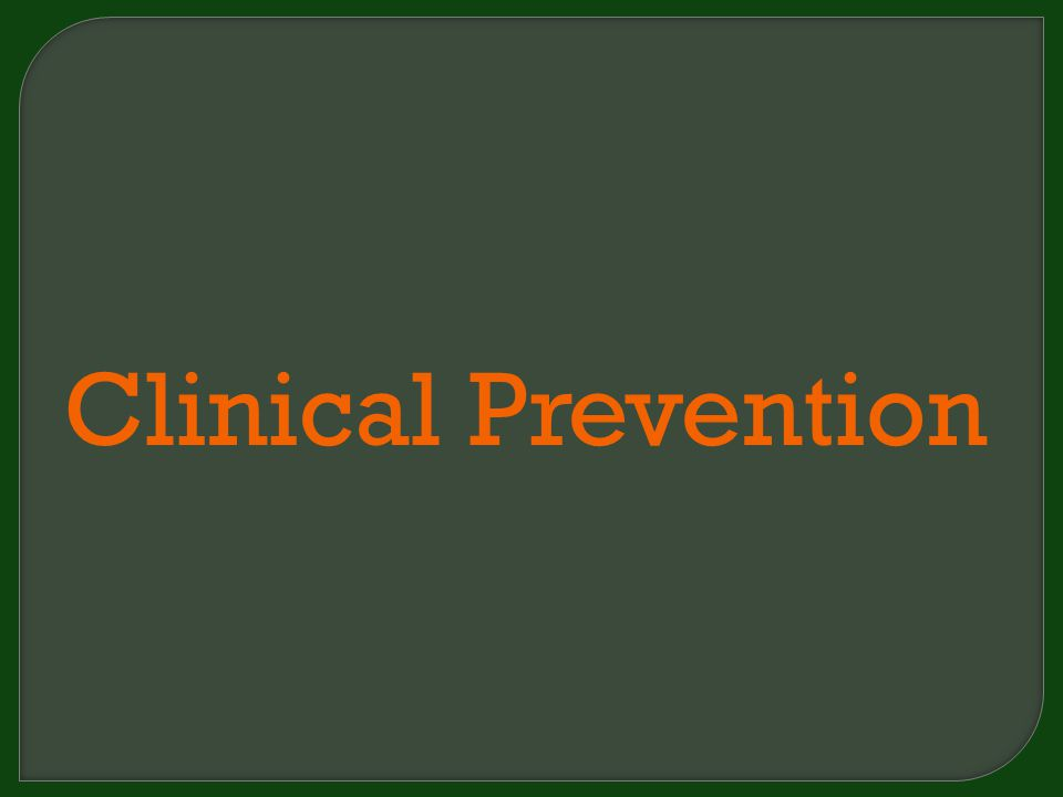 Clinical Prevention