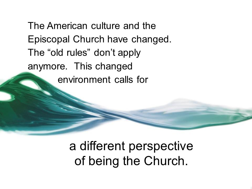 The American culture and the Episcopal Church have changed.