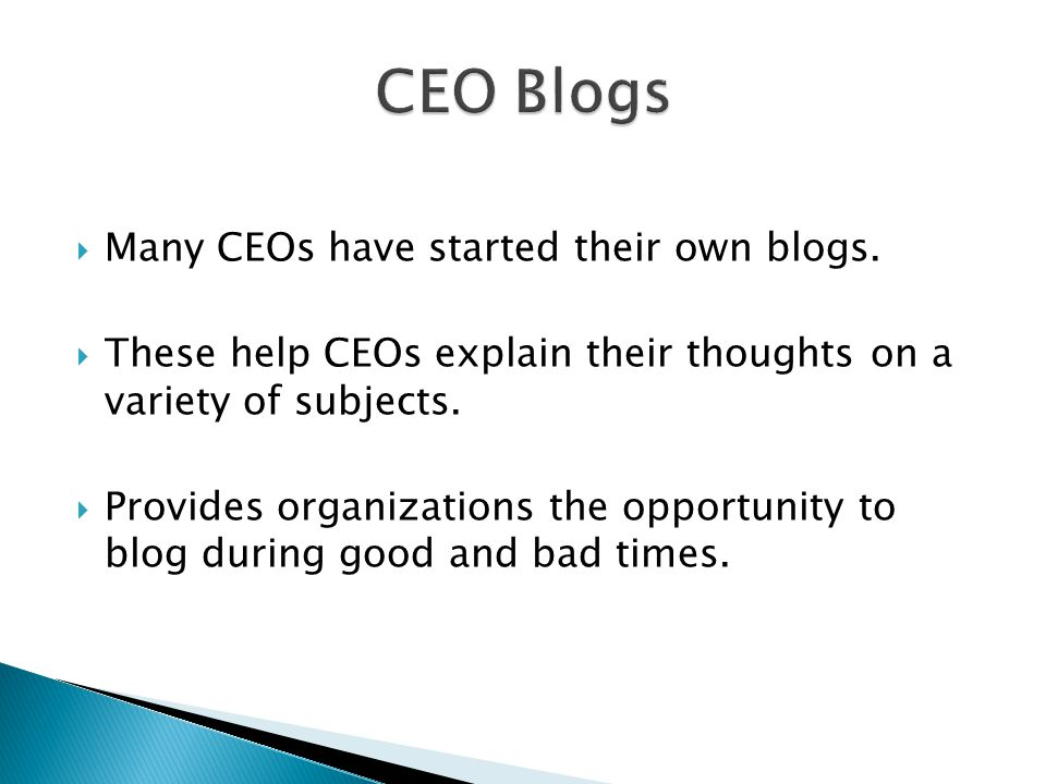  Many CEOs have started their own blogs.