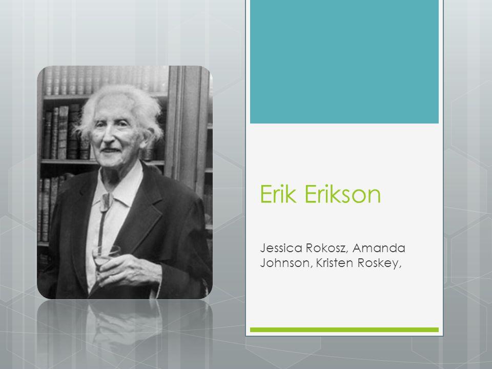 Erik Erikson Jessica Rokosz, Amanda Johnson, Kristen Roskey,