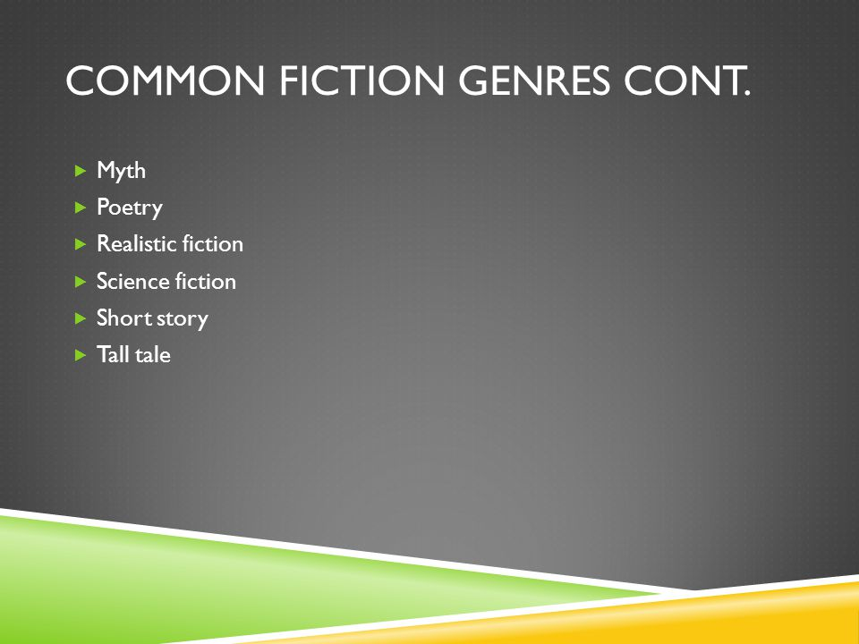 COMMON FICTION GENRES CONT.