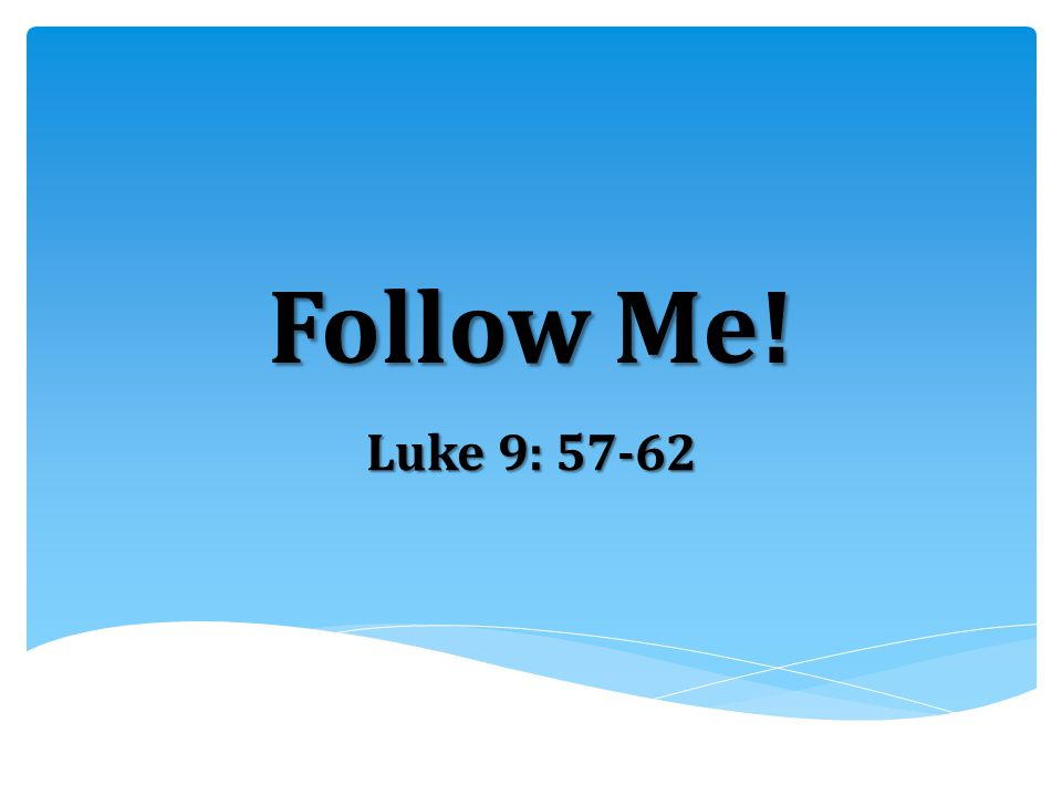  Jesus lays out the demands of truly and faithfully following Him in no uncertain terms:  Followers of Jesus have no earthly security.