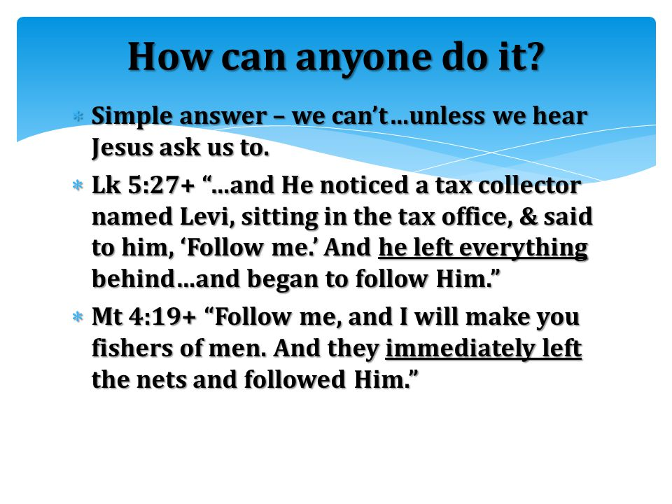  Have you heard  Jesus say to you  Follow Me!  What has been your response? The challenge…