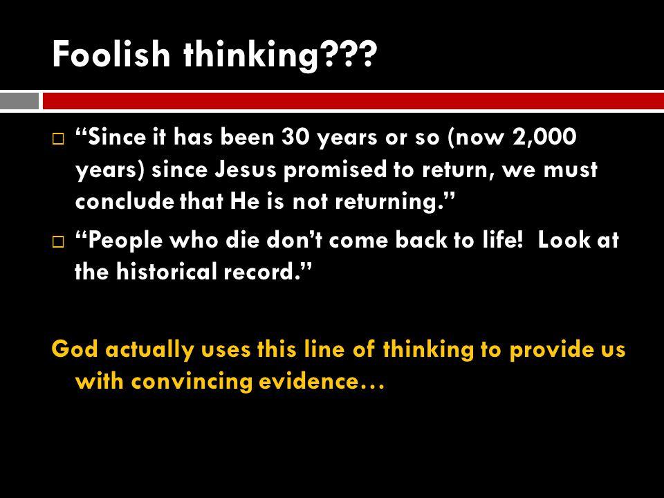 Foolish thinking .