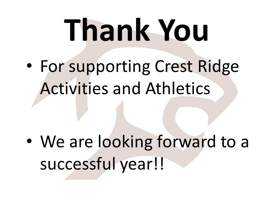 Thank You For supporting Crest Ridge Activities and Athletics We are looking forward to a successful year!!