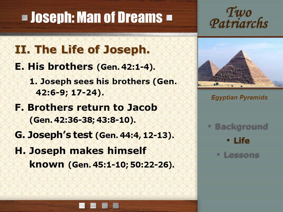 Joseph: Man of Dreams II. The Life of Joseph. E.