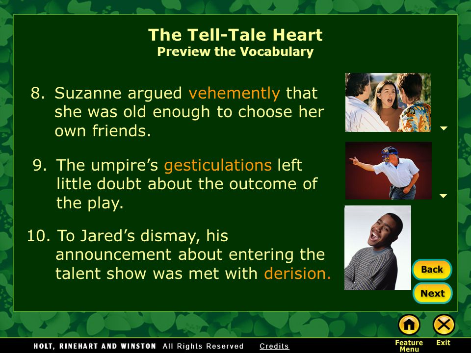 """The Tell-Tale Heart Preview the Vocabulary 7.""""I can't believe,"""" barked Ryan's dad, """"that you have the audacity to ask for money when the yard hasn't b"""