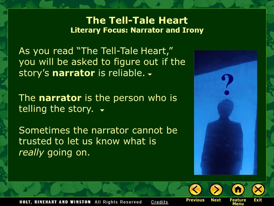 The Tell-Tale Heart by Edgar Allan Poe [End of Section] True!—nervous— very, very dreadfully nervous I had been and am; but why will you say that I am mad