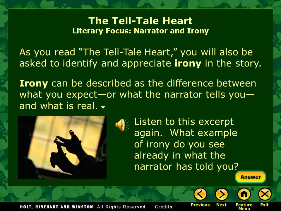 """The Tell-Tale Heart Literary Focus: Narrator and Irony As you read """"The Tell-Tale Heart,"""" you will be asked to figure out if the story's narrator is r"""