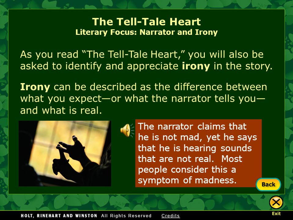 As you read The Tell-Tale Heart, you will also be asked to identify and appreciate irony in the story.