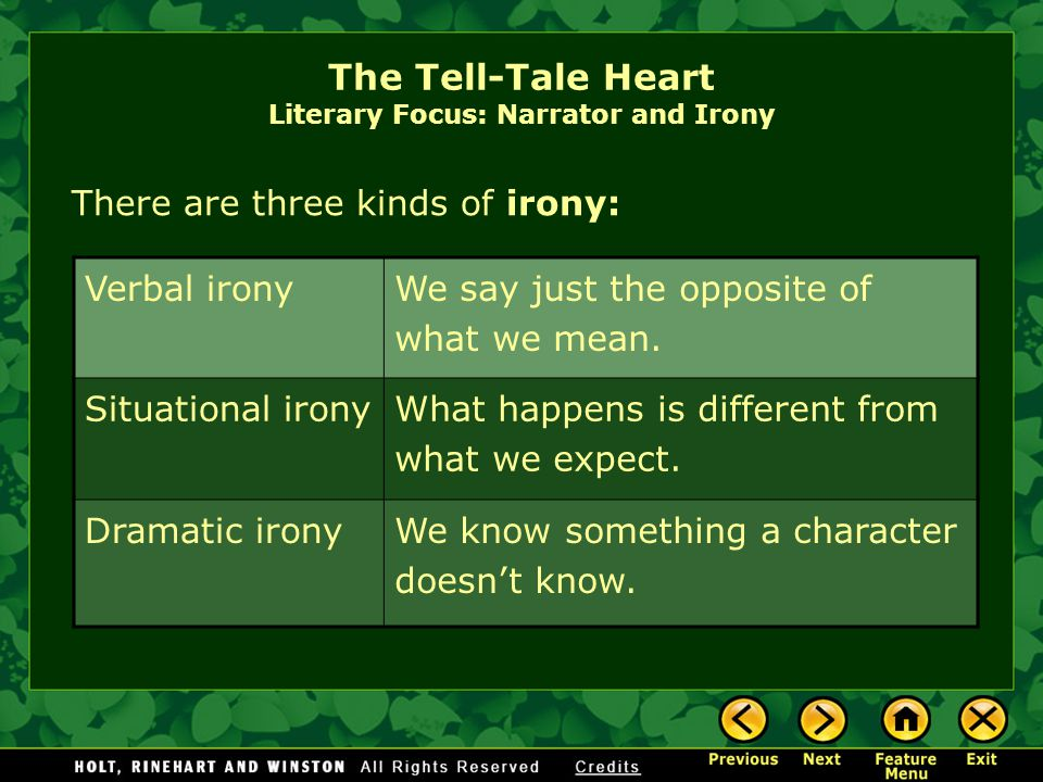 """As you read """"The Tell-Tale Heart,"""" you will also be asked to identify and appreciate irony in the story. The Tell-Tale Heart Literary Focus: Narrator"""
