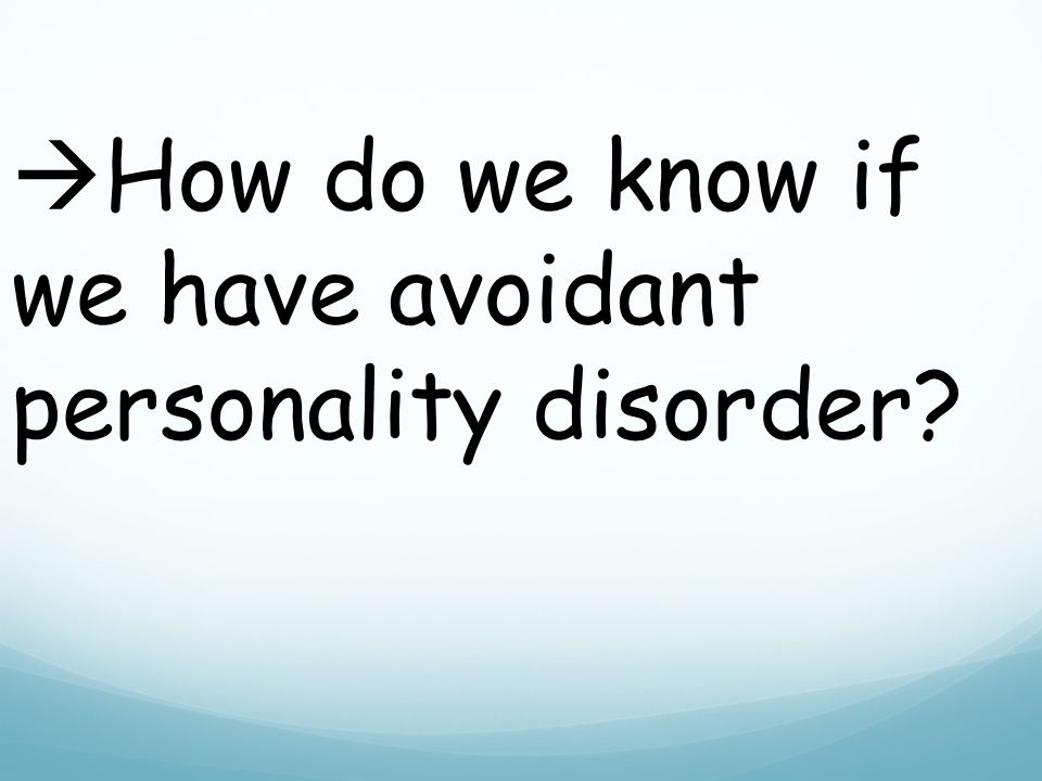  How do we know if we have avoidant personality disorder