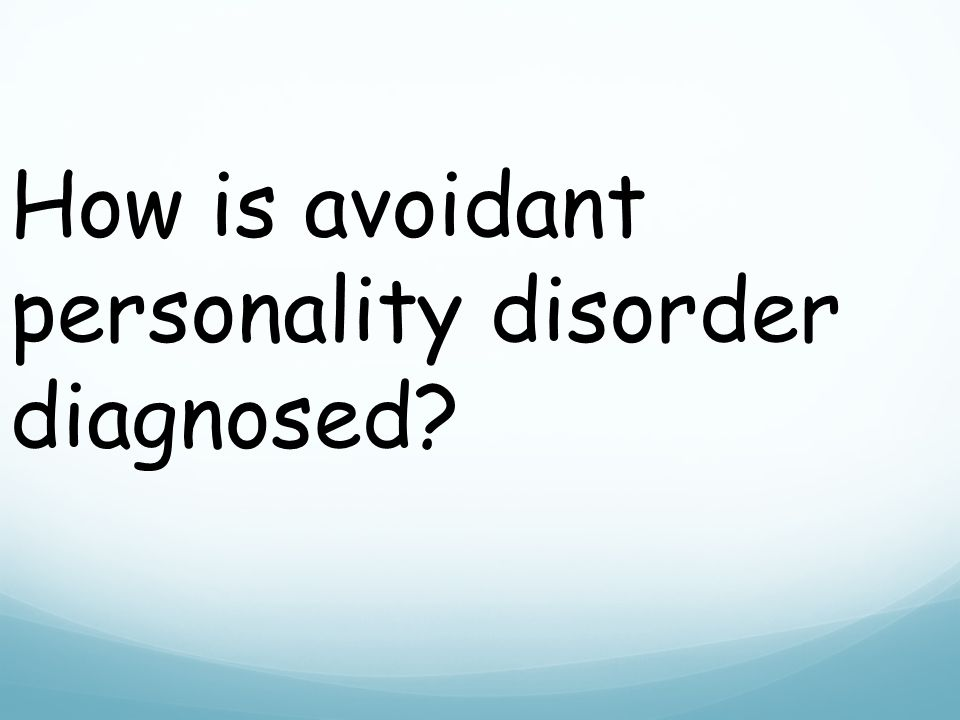 How is avoidant personality disorder diagnosed