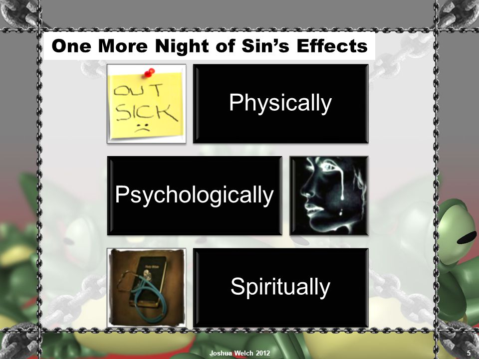 One More Night of Sin's Effects Physically Psychologically Spiritually Joshua Welch 20125