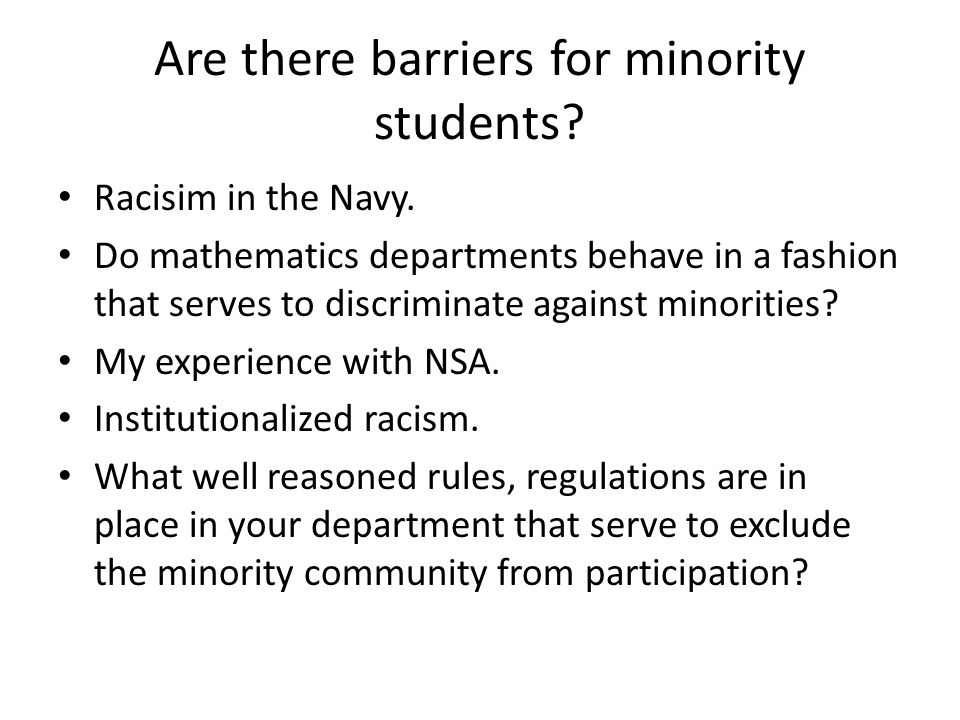Are there barriers for minority students. Racisim in the Navy.