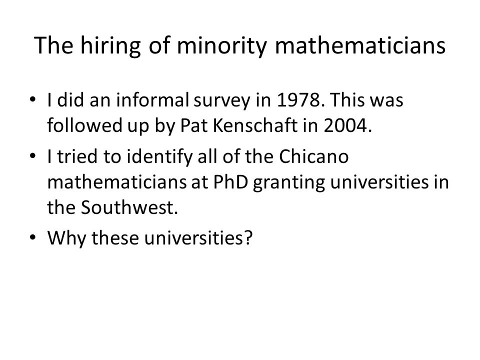 The hiring of minority mathematicians I did an informal survey in 1978.