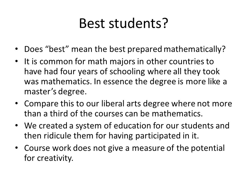Best students. Does best mean the best prepared mathematically.