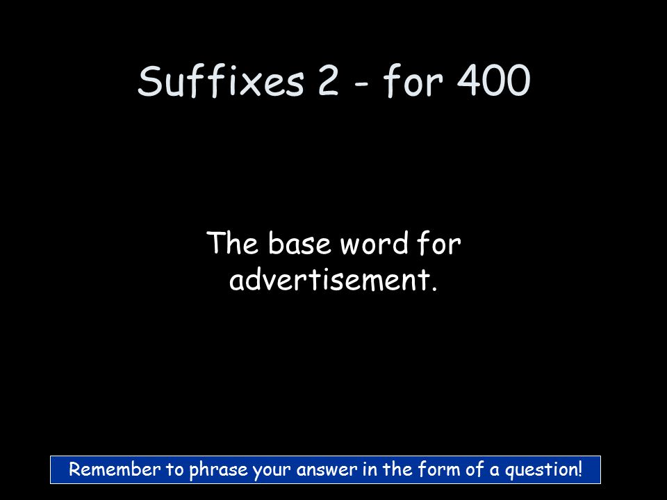 Suffixes 2 - for 300 What is build build ing