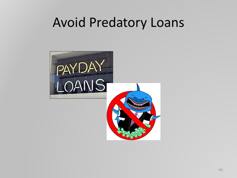 Avoid Predatory Loans 85